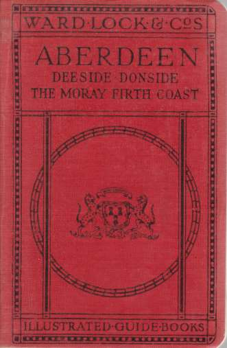 Image for PICTORIAL AND DESCRIPTIVE GUIDE TO ABERDEEN Deeside, Donside, Strathspey, Cruden Bay, Huntly, Banff, Elgin, Etc.