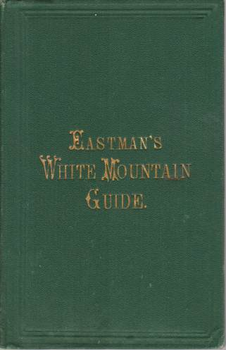 Image for THE WHITE MOUNTAIN GUIDE BOOK [Eastman's White Mountain Guide]