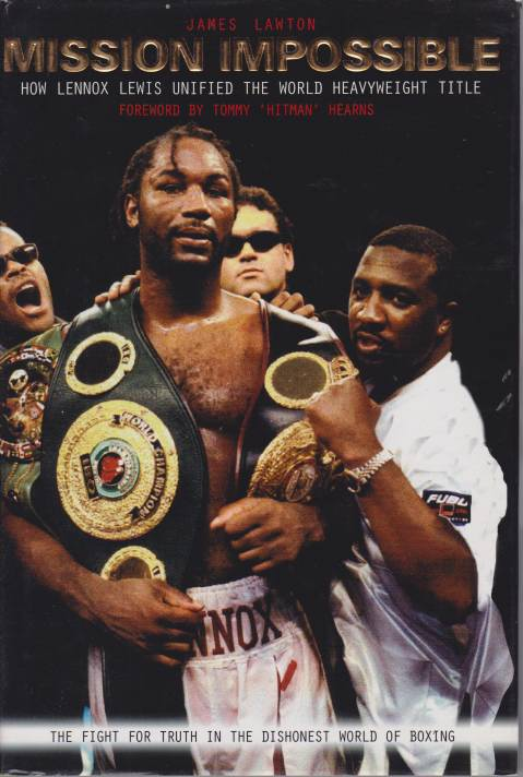 Image for MISSION IMPOSSIBLE How Lennox Lewis unified the world heavyweight title