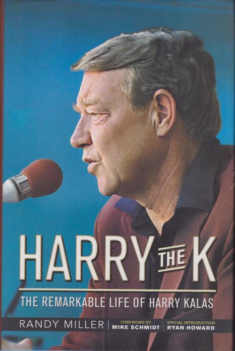 Image for HARRY THE K The Remarkable Life of Harry Kalas