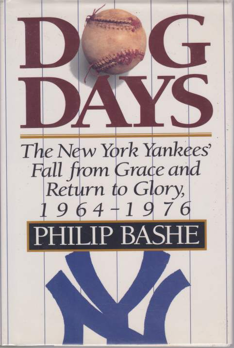 Image for DOG DAYS The New York Yankees' Fall from Grace and Return to Glory 1964-1976
