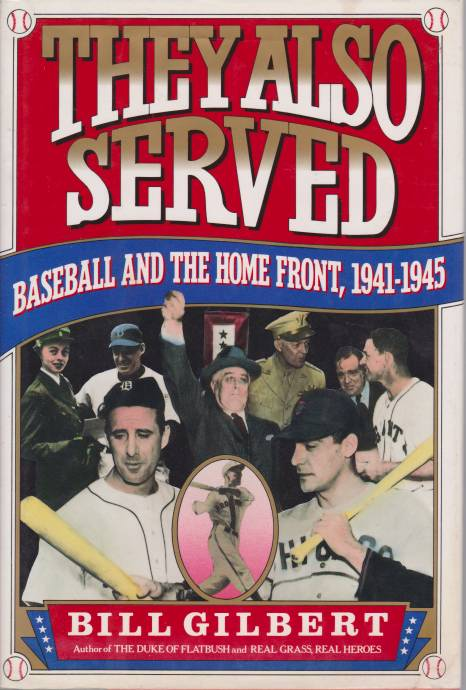 Image for THEY ALSO SERVED Baseball and the Home Front, 1941-1945
