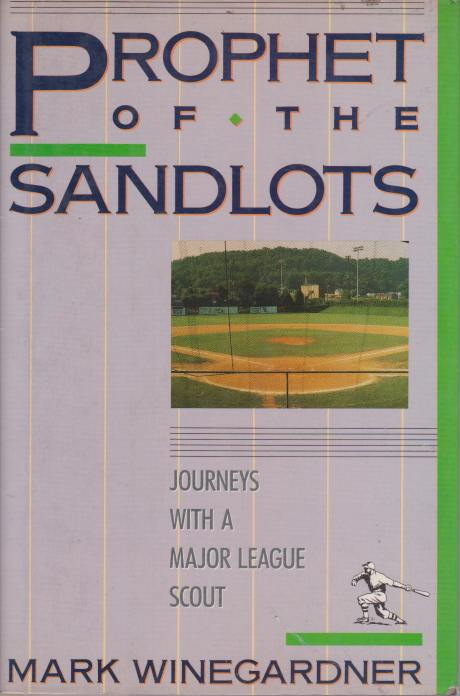 Image for PROPHET OF THE SANDLOTS Journeys with a Major League Scout