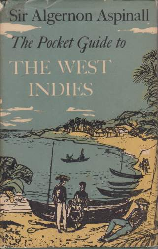 Image for THE POCKET GUIDE TO THE WEST INDIES British Guiana, British Honduras, the Bermudas, the Spanish Main and the Panama Canal