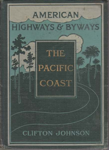 Image for HIGHWAYS AND BYWAYS OF THE PACIFIC COAST