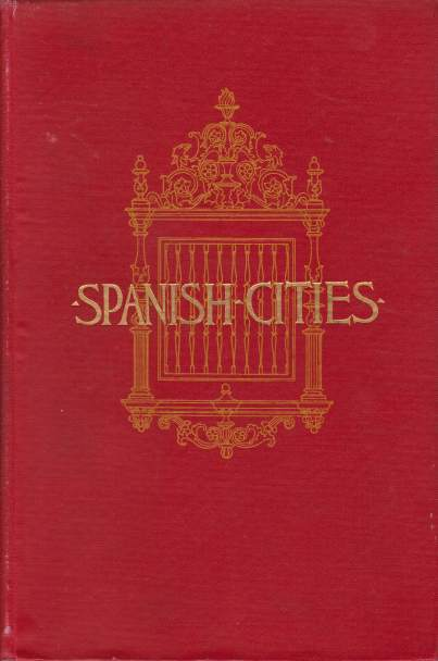 Image for SPANISH CITIES With Glimpses of Gibraltar and Tangier