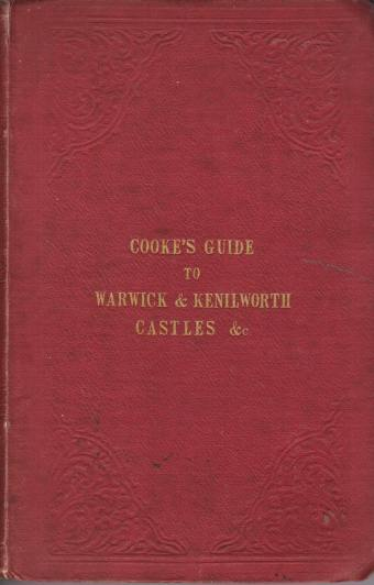 Image for AN HISTORICAL AND DESCRIPTIVE GUIDE TO WARWICK CASTLE, KENILWORTH CASTLE, GUY'S CLIFF, STONELEIGH ABBEY, THE BAUCHAMP CHAPEL And Other Places of Interest in the Neighborhood