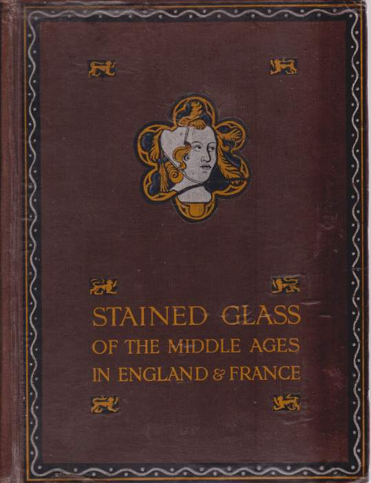 Image for STAINED GLASS OF THE MIDDLE AGES IN ENGLAND AND FRANCE