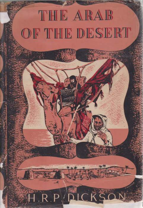 Image for THE ARAB OF THE DESERT A Glimpse Into Badawin Life in Kuwait and Sau'di Arabia