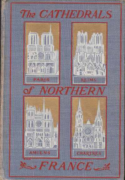 Image for THE CATHEDRALS OF NORTHERN FRANCE