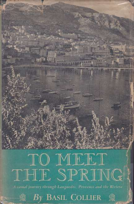 Image for TO MEET THE SPRING A Casual Journey through Languedoc, Provence and the Riviera