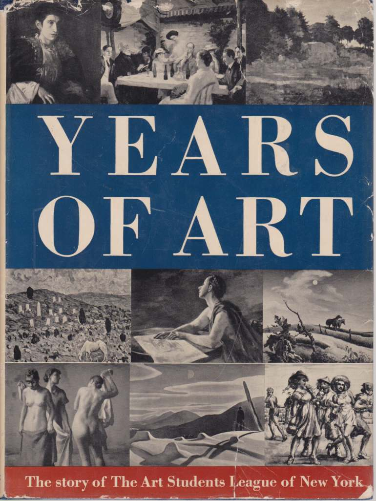 Image for YEARS OF ART The Story of the Art Students League of New York