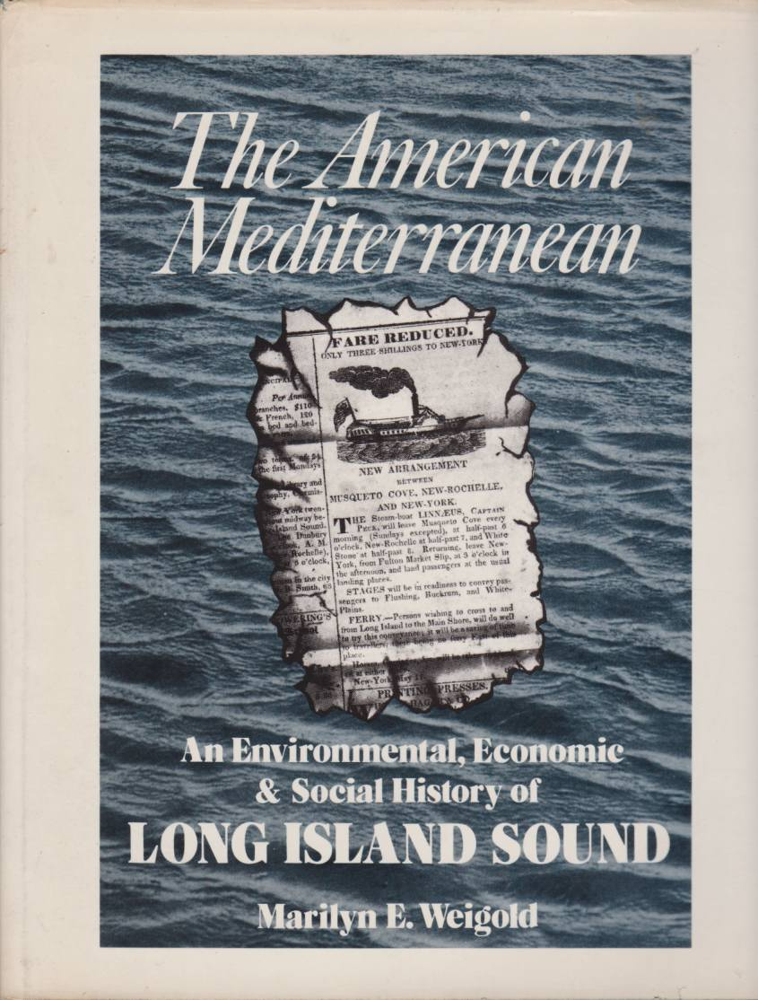 Image for THE AMERICAN MEDITERRANEAN An Environmental, Economic & Social History of Long Island Sound