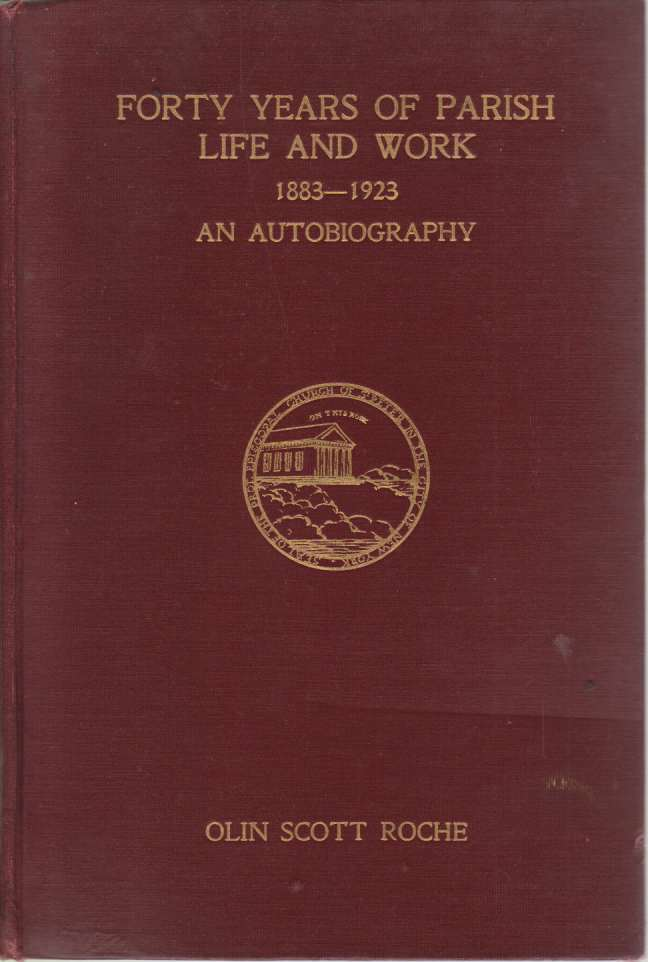 Image for FORTY YEARS OF PARISH LIFE AND WORK 1883-1923 An Autobiography