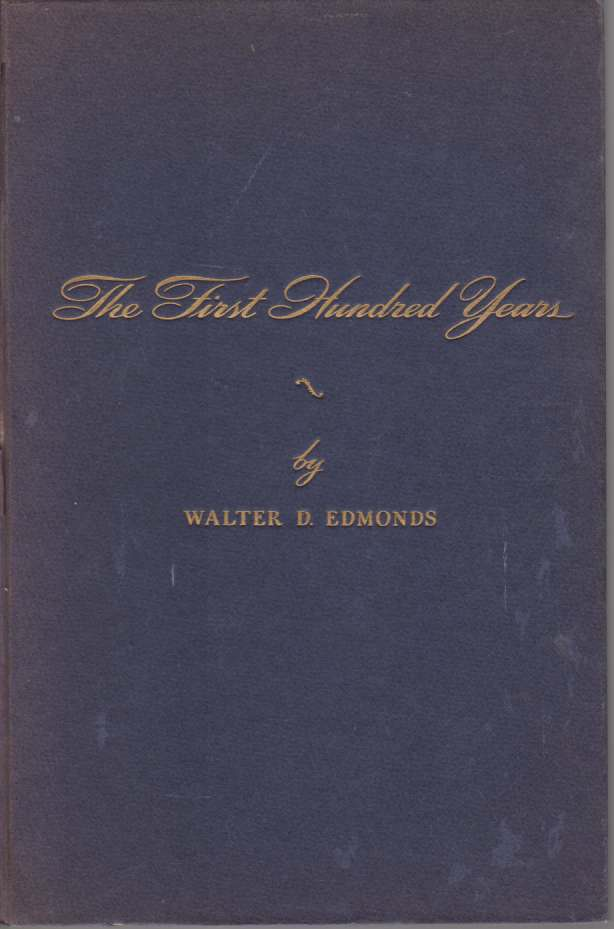 Image for THE FIRST HUNDRED YEARS 1848-1948 1848 Oneida Community, 1880 Oneida Community, Limited, 1935 Oneida Ltd.