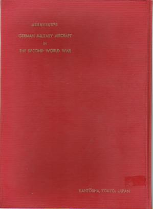 Image for GERMAN MILITARY AIRCRAFT IN THE SECOND WORLD WAR [2 VOL. SET]
