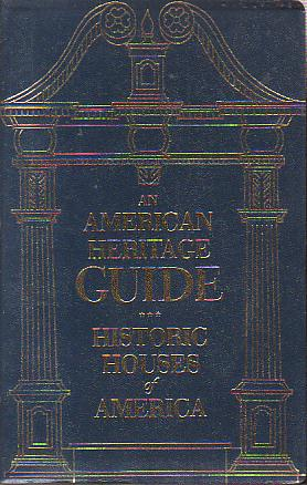 Image for AN AMERICAN HERITAGE GUIDE TO HISTORIC HOUSES OF AMERICA
