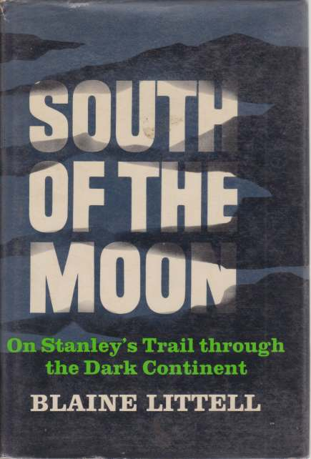 Image for SOUTH OF THE MOON On Stanley's Trail through the Dark Continent