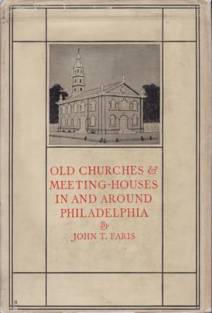 Image for OLD CHURCHES AND MEETING HOUSES IN AND AROUND PHILADELPHIA