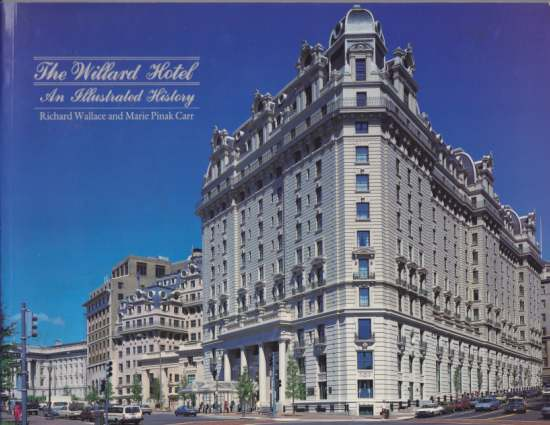 Image for THE WILLARD HOTEL An Illustrated History