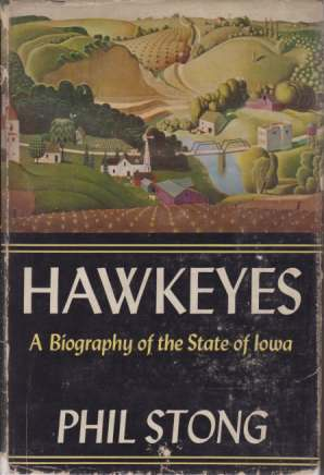 Image for HAWKEYES A Biography of the State of Iowa