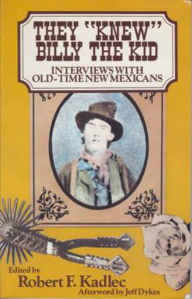 "Image for THEY ""KNEW"" BILLY THE KID Interviews with Old-Time New Mexicans"