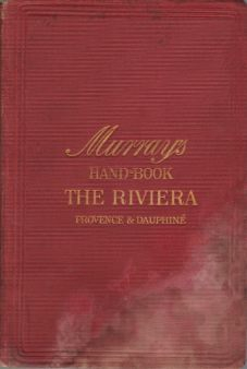 Image for A HANDBOOK FOR TRAVELLERS ON THE RIVIERA FROM MARSEILLES TO PISA With Outlines of the Routes Thither, and Some Introductory Information on the Climate and the Choice of Winter Stations for Invalids