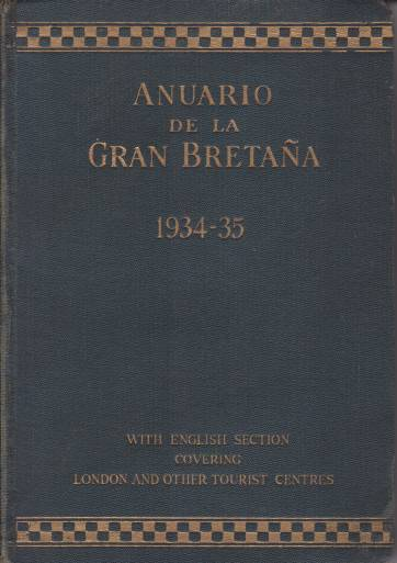 Image for ANUARIO DE LA GRAN BRETANA 1934-35 With a Section in English Covering the Chief Tourist Centres