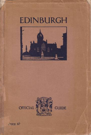 Image for EDINBURGH. OFFICIAL GUIDE ISSUED FOR THE CORPORATION The City and its Interests & Activities Described, with Illustrations in Colour and Black and White