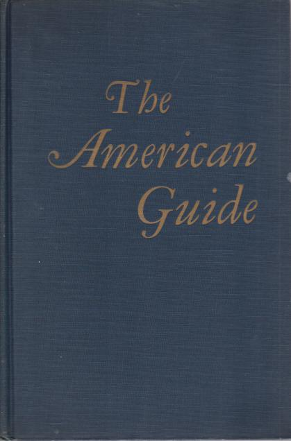 Image for THE AMERICAN GUIDE A Source Book and Complete Travel Guide for the United States
