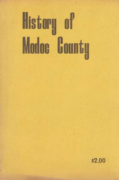 Image for HISTORY OF MODOC COUNTY A Partial Recording of Interesting and Historical Events in Modoc County