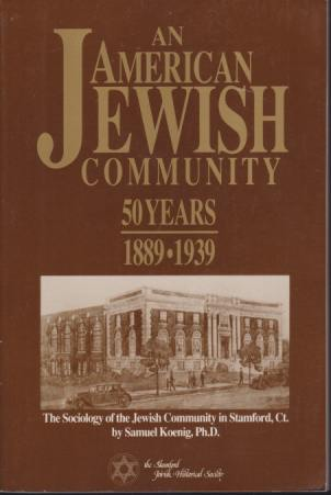 Image for AN AMERICAN JEWISH COMMUNITY 50 Years 1889-1939 the Sociology of the Jewish Community in Stamford, Ct