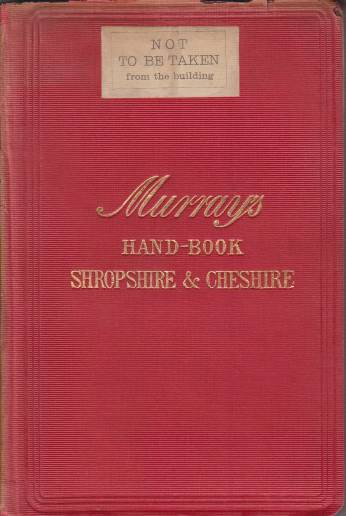 Image for A HANDBOOK FOR RESIDENTS AND TRAVELLERS IN SHROPSHIRE AND CHESHIRE