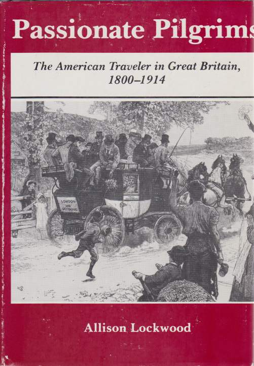 Image for PASSIONATE PILGRIMS The American Traveler in Great Britain 1800-1914
