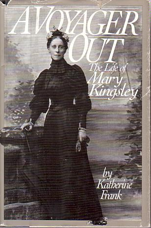 Image for A VOYAGER OUT The Life of Mary Kingsley