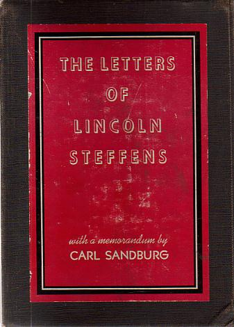 Image for THE LETTERS OF LINCOLN STEFFENS [TWO VOLUME SET] Volume I: 1889-1919, Volume II: 1920-1936