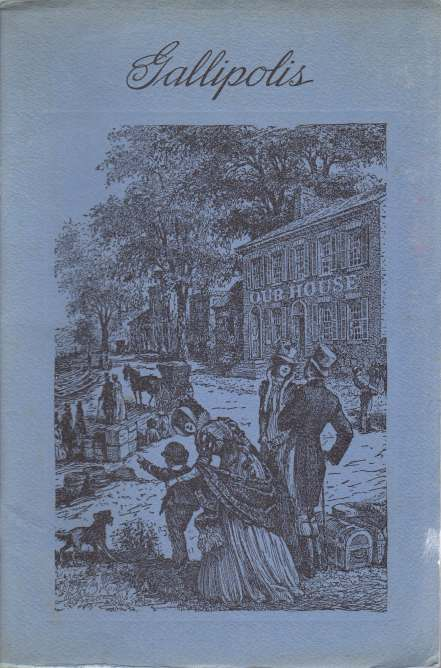 Image for GALLIPOLIS Being an Account of the Five Hundred Frenchmen and of the Town They Esablished on La Belle Riviere