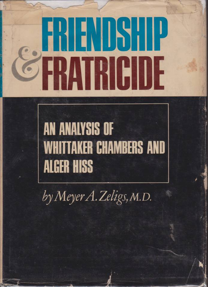Image for FRIENDSHIP AND FRATRICIDE An Analysis of Whittaker Chambers and Alger Hiss