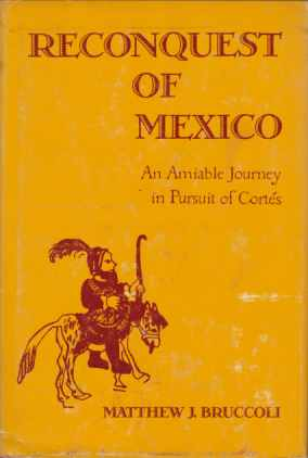 Image for RECONQUEST OF MEXICO An Amiable Journey in Bursuit of Cortes