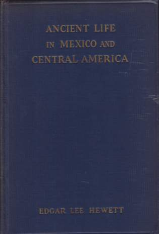 Image for ANCIENT LIFE IN MEXICO AND CENTRAL AMERICA