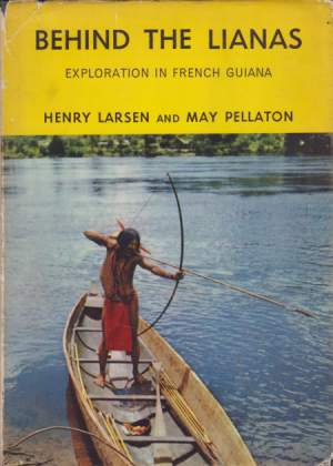 Image for BEHIND THE LIANAS Exploration in French Guiana