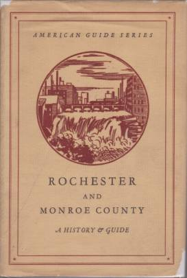 Image for ROCHESTER AND MONROE COUNTY A History & Guide