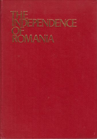 Image for THE INDEPENDENCE OF ROMANIA