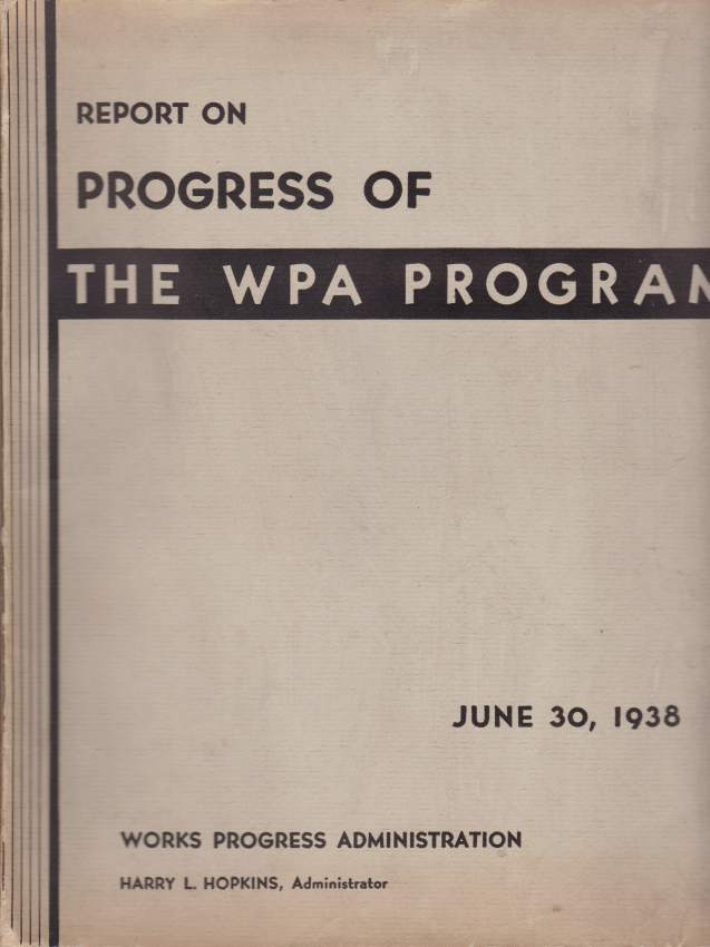 Image for REPORT ON PROGRESS OF THE WPA PROGRAM June 30, 1938