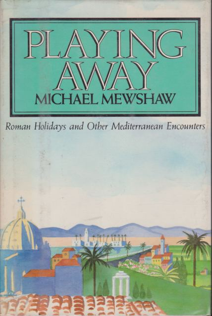 Image for PLAYING AWAY Roman Holidays and Other Mediterranean Encounters