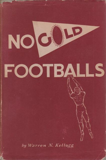 Image for NO GOLD FOOTBALLS A Study of the Physical Education Program At Phillips Exeter Academy