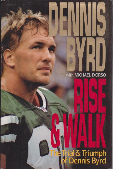 Image for RISE & WALK The Trial & Triumph of Dennis Byrd