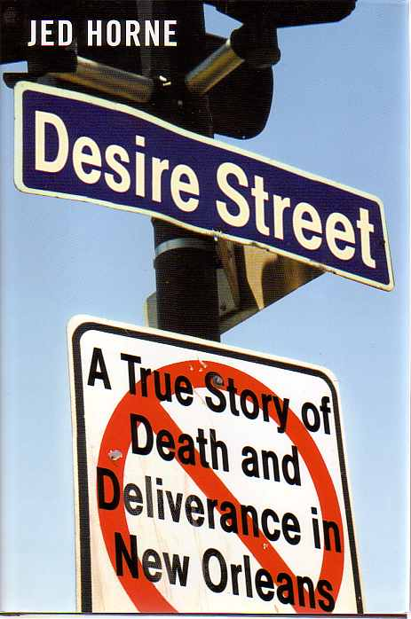 Image for DESIRE STREET A True Story of Death and Deliverance in New Orleans