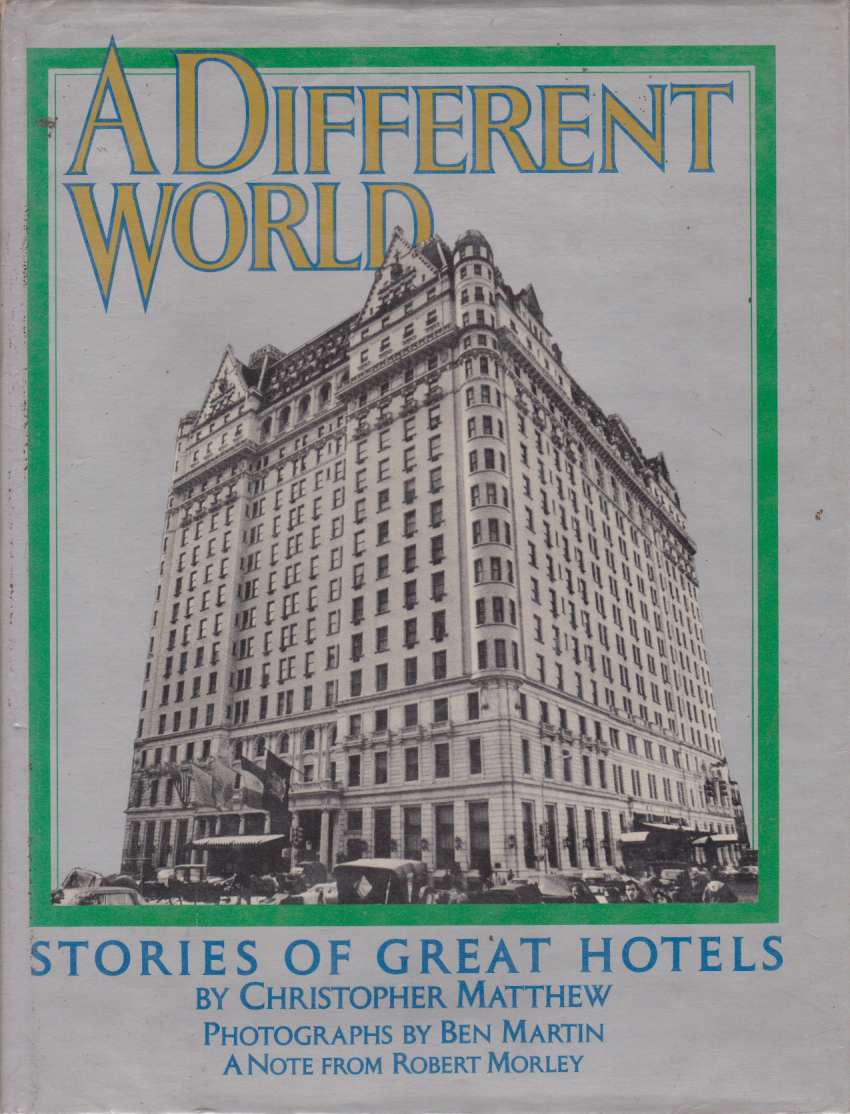 Image for A DIFFERENT WORLD Stories of Great Hotels