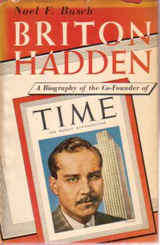 Image for BRITON HADDEN A Biography of the Co-Founder of Time